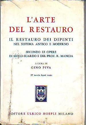 L ARTE DEL RESTAURO. IL RESTAURO DEI: PIVA, Gino.