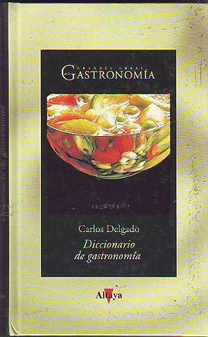 DICCIONARIO DE GASTRONOMIA.: DELGADO, Carlos.