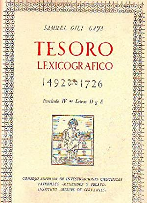 TESORO LEXICOGRAFICO 1492-1726. FASCICULO IV: LETRAS D Y E.: GILI GAYA, Samuel.
