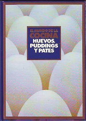 EL MUNDO DE LA COCINA. HUEVOS, PUDDINGS Y PATES.
