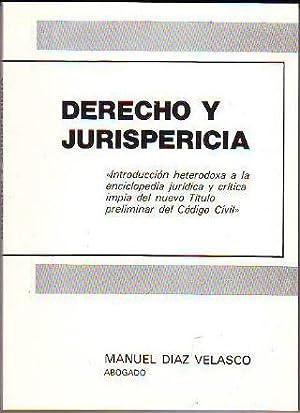 DERECHO Y JURISPERICIA. INTRODUCCIÓIN HETERODOXA A LA ENCICLOPEDIA JURIDICA Y CRITICA IMPIA ...