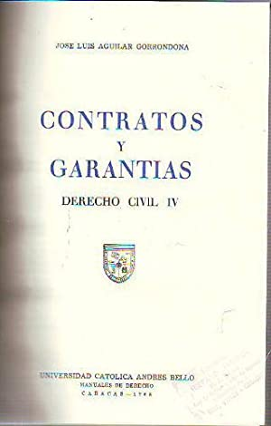 CONTRATOS Y GARANTIAS. DERECHO CIVIL IV.: AGUILAR GORRONDONA, José Luis.