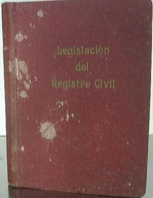 LEGISLACIÓN DEL REGISTRO CIVIL. COMPILACIÓN DE TODAS LAS DISPOSICIONES SOBRE EL ...