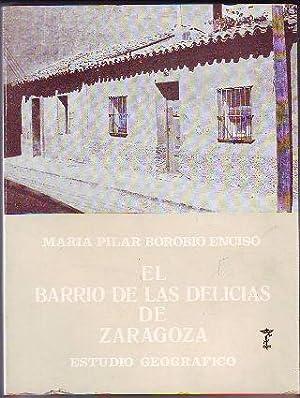 EL BARRIO DE LAS DELICIAS DE ZARAGOZA. ESTUDIO GEOGRÁFICO.: BOROBIO ENCISO, María Pilar.