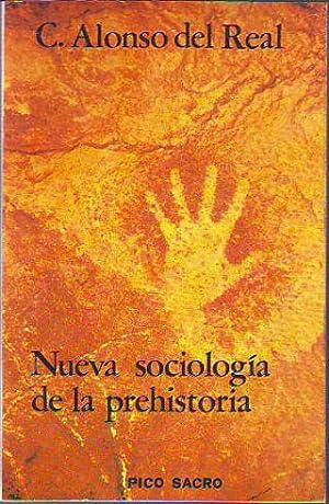 NUEVA SOCIOLOGÍA DE LA PREHISTORIA.: ALONSO DEL REAL, Carlos.