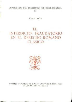 EL INTERDICTO FRAUDATORIO EN EL DERECHO ROMANO: D'ORS, Xavier.