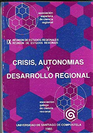 CRISIS, AUTONOMÍAS Y DESARROLLO REGIONAL. IX REUNION: ASOCIACIÓN ESPAÑOLA DE