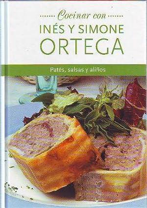 COCINAR CON INES Y SIMONE ORTEGA. PATES, SALSAS Y ALIÑOS.: ORTEGA, Ines y Simone.