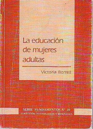 LA EDUCACION DE MUJERES ADULTAS, UNA VIVENCIA: BORRELL, Victoria.