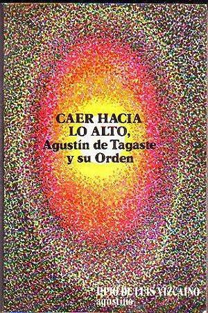 CAER HACIA LO ALTO. AGUSTIN DE TAGASTE: LUIS VIZCAINO, Pio