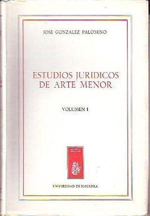 """ESTUDIOS JURÍDICOS DE ARTE MENOR. I: PROLOGO A UNOS CURSILLOS.APENDICE NAVARRO AL """"..."""