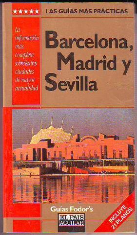 BARCELONA, MADRID Y SEVILLA (GUIAS FODOR'S).