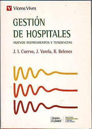GESTION DE HOSPITALES. NUEVOS INSTRUMENTOS Y TENDENCIAS.: CUERVO/VARELA/BELENES, J.L/J./R.