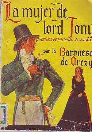 LA MUJER DE LORD TONY (AVENTURA DE PIMPINELA ESCARLATA).: ORCZY, Baronesa de.