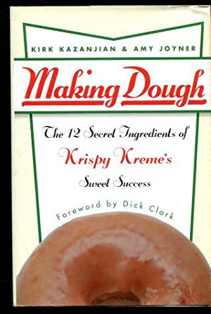 MAKING DOUGH. THE 12 SECRET INGREDIENTS OF KRISPY KREME'S SWEET SUCCESS.