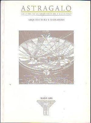ASTRÁGALO. CULTURA DE LA ARQUITECTURA Y LA CIUDAD. Nº 11. ARQUITECTURA Y MASS MEDIA.