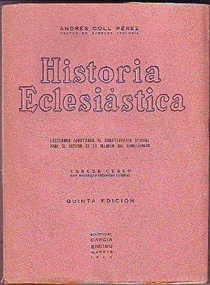 HISTORIA ECLESIASTICA (LECCIONES AJUSTADAS AL CUESTIONARIO OFICIAL PARA EL ESTUDIO DE LA RELIGION ...