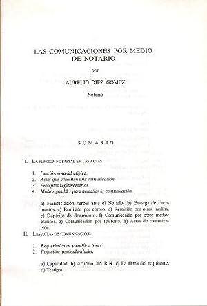 LAS COMUNICACIONES POR MEDIO DE NOTARIO.: DIEZ GOMEZ, Aurelio.