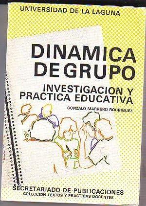DINAMICA DEL GRUPO ESCOLAR INVESTIGACION Y TECNICA.: MARRERO RODRIGUEZ, Gonzalo.