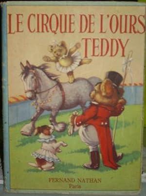 LE CIRQUE DE L'OURS TEDDY.: WICKHAM, Constance.