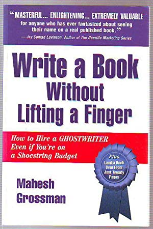 WRITE A BOOK WITHOUT LIFTING A FINGER.