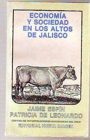 ECONOMIA Y SOCIEDAD EN LOS ALTOS DE JALISCO.: LEONARDO Patricia de.