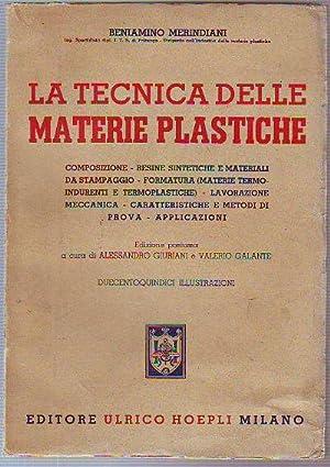 LA TECNICA DELLE MATERIE PLASTICHE. COMPOSIZIONE-RESINE SINTETICHE: MERINDIANI, Beniamino.