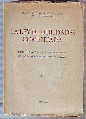 LA LEY DE UTILIDADES COMENTADA.: LÓPEZ DOMINGUEZ, Francisco.