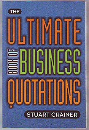 THE ULTIMATE BOOK OF BUSINESS QUOTATIONS.