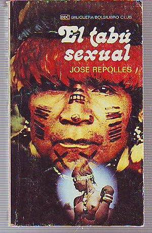 EL TABÚ SEXUAL.: REPOLLES, José.