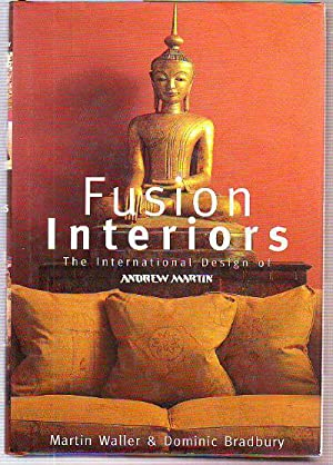 FUSION INTERIORS. THE INTERNATIONAL DESIGN OF ANDREW MARTIN.