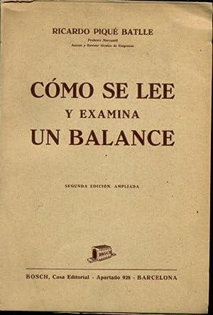 COMO SE LEE Y EXAMINA UN BALANCE.: PIQUÉ Y BATLLE, Ricardo.