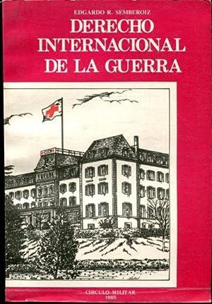 DERECHO INTERNACIONAL DE LA GUERRA.: SEMBEROIZ, Edgardo R.