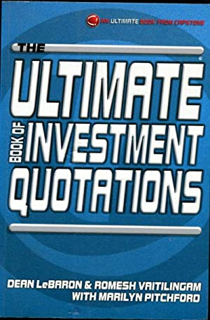 THE ULTIMATE BOOK OF INVESTMENT QUOTATIONS (THE ULTIMATE SERIES).