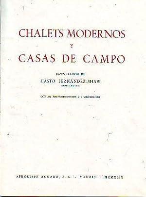 CHALETS MODERNOS Y CASAS DE CAMPO. DECORACION Y HOGAR. VOL. III.: FERNANDEZ SHAW, Casto.