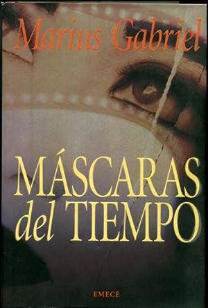MÁSCARAS DEL TIEMPO.: GABRIEL, Marius.