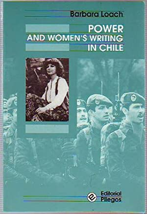 POWER AND WOMEN'S WRITING IN CHILE.