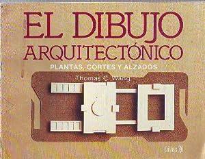 EL DIBUJO ARQUITECTÓNICO. PLANTAS, CORTES Y ALZADOS.: WANG, Thomas C.