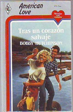 TRAS UN CORAZON SALVAJE.: HUTCHINSON, Bobby.