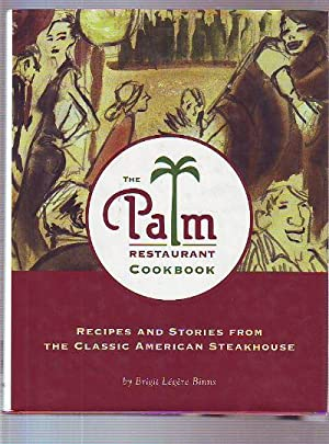 THE PALM RESTAURANT COOKBOOK. RECIPES AND STORIES: LÉGÈRE BINNS Brigit.