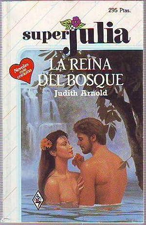 LA REINA DEL BOSQUE.: ARNOLD Judith.