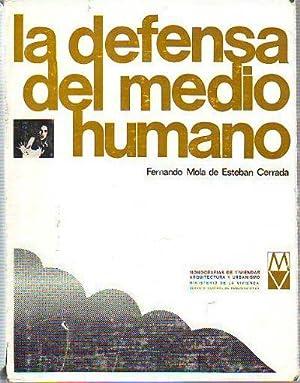 LA DEFENSA DEL MEDIO AMBIENTE.: MOLA DE ESTEBAN CERRADA, Fernando.