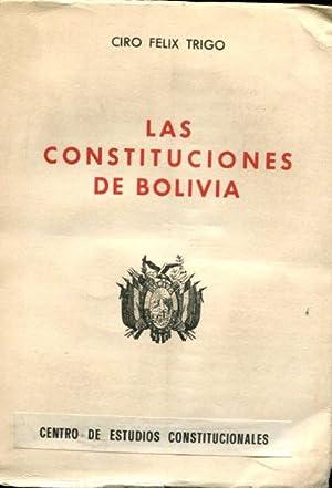 LAS CONSTITUCIONES DE BOLIVIA.: TRIGO, Ciro Felix.
