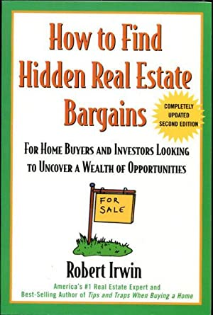 HOW TO FIND HIDDEN REAL STATE BARGAINS.