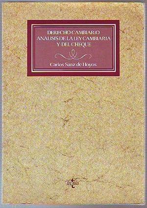 DERECHO CAMBIARIO. ANALISIS DE LA LEY CAMBIARIA Y DEL CHEQUE.: SANZ DE HOYOS, Carlos.
