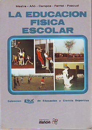 LA EDUCACION FISICA ESCOLAR.: MESTRE Juan A