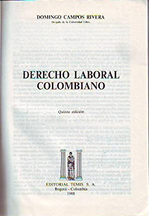 DERECHO LABORAL COLOMBIANO.: CAMPOS RIVERA, Domingo.