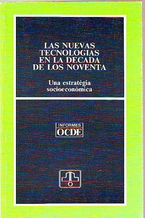LAS NUEVAS TECNOLOGIAS EN LA DECADA DE LOS NOVENTA. UNA ESTRATEGIA SOCIOECONOMICA.: OCDE.