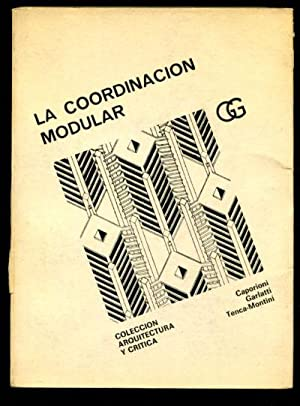 LA COORDINACION MODULAR.: CAPORIONI/GARLATTI/TENCA-MONTINI.