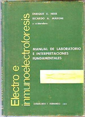 ELECTRO E INMUNOELECTROFORESIS. MANUAL DE LABORATORIO E INTERPRETACIONES FUNDAMENTALES.: HEER/...